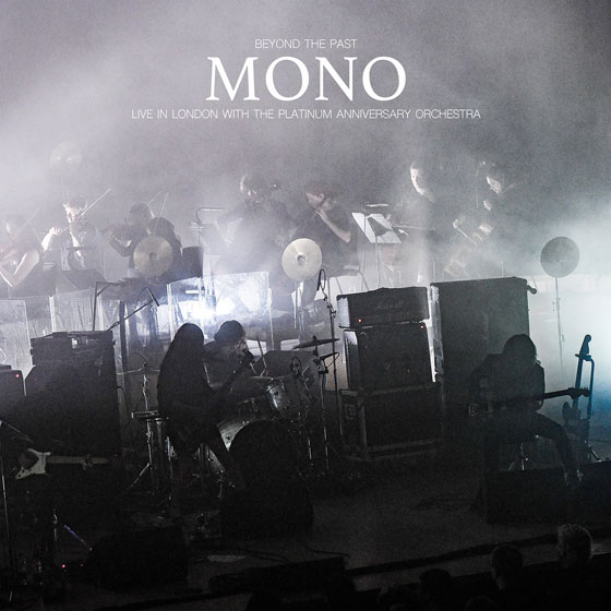 Mono 'Beyond The Past - Live In London With The Platinum Anniversary Orchestra'