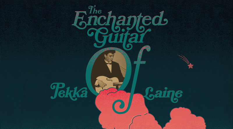Pekka Laine 'The Enchanted Guitar Of Pekka Laine'