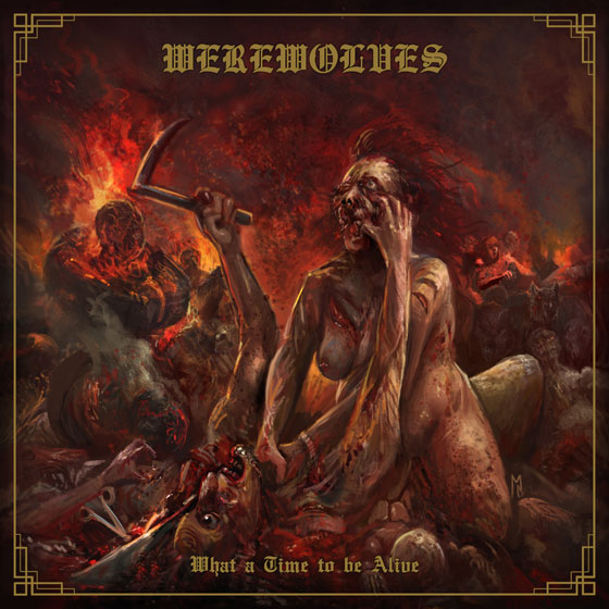 Werewolves 'What A Time To Be Alive'