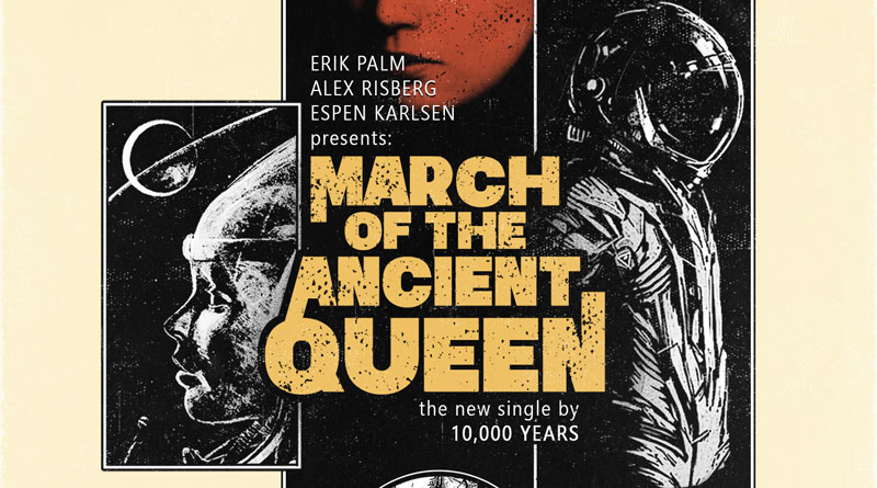 10,000 Years 'March Of The Ancient Queen'