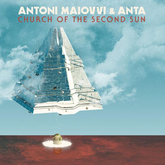 Antoni Maiovvi & ANTA 'Church Of The Second Sun'