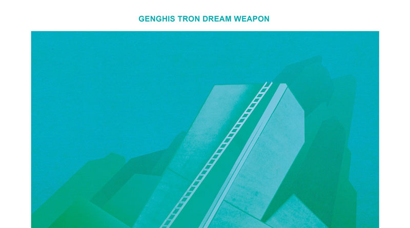 Genghis Tron 'Dream Weapon'