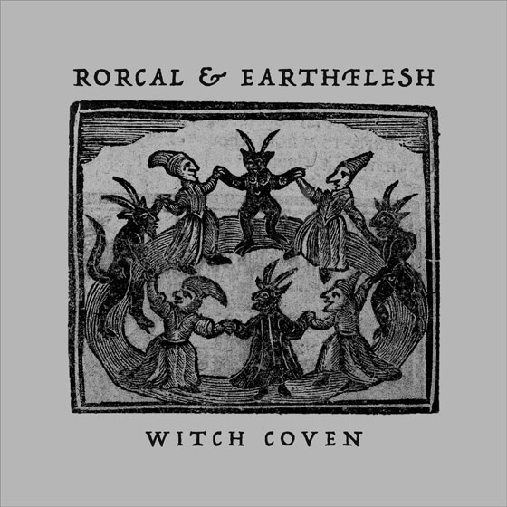 Rorcal & Earthflesh 'Witch Coven'