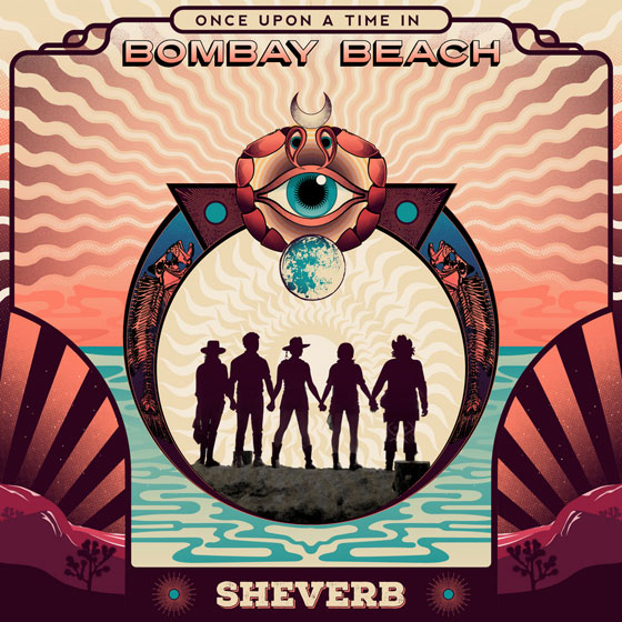 Sheverb 'Once Upon A Time In Bombay Beach'