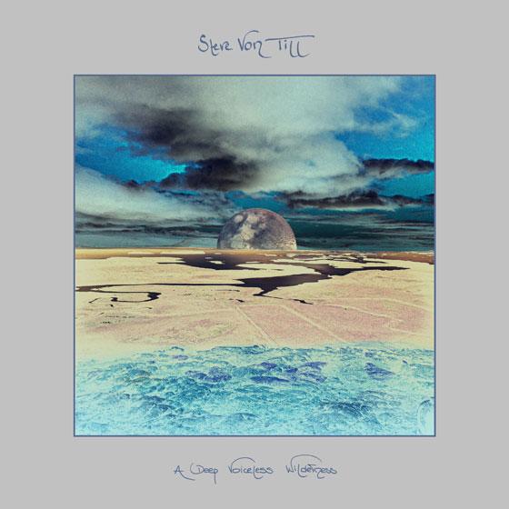 Steve Von Till 'A Deep Voiceless Wilderness'