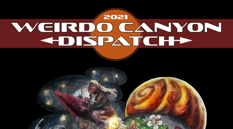 Weirdo Canyon Dispatch 2021 - Friday