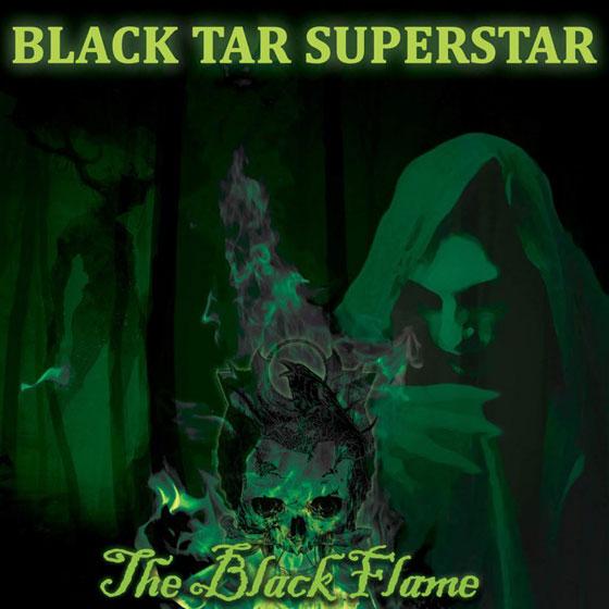 Black Tar Superstar 'The Black Flame'