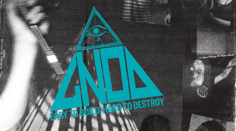 Gnod 'Easy To Build, Hard To Destroy'