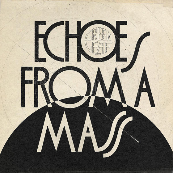 Greenleaf 'Echoes From A Mass'