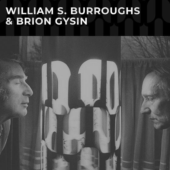 William S. Burroughs & Brion Gysin