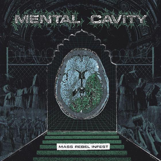 Mental Cavity 'Mass Rebel Infest'