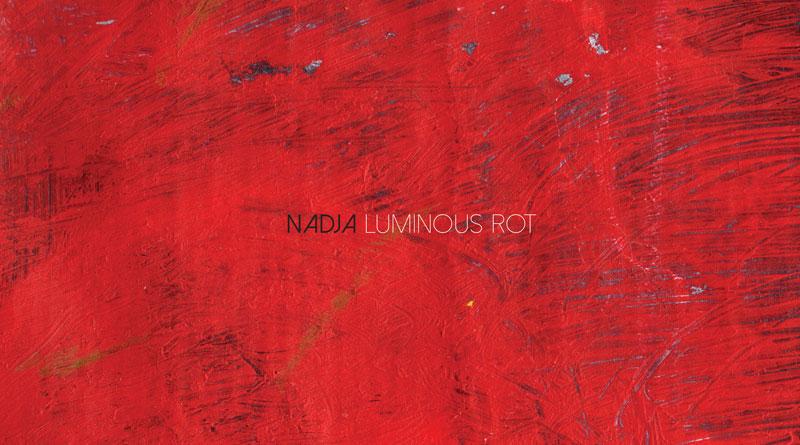 Nadja 'Luminous Rot'