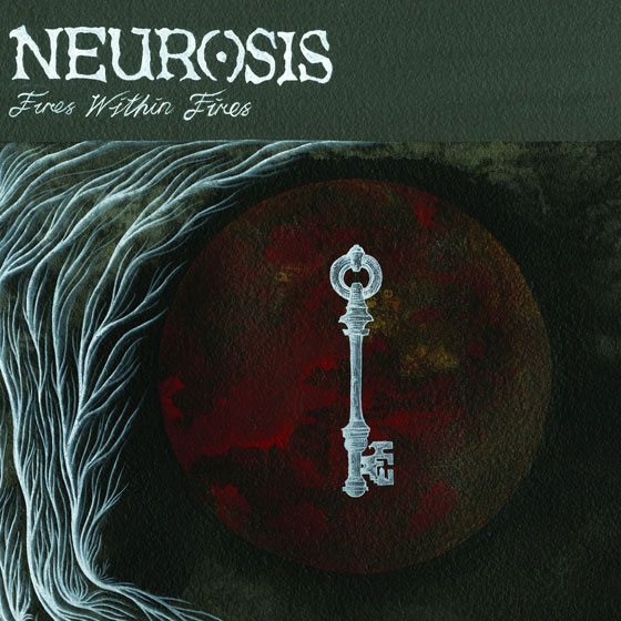Neurosis 'Fires Within Fires'