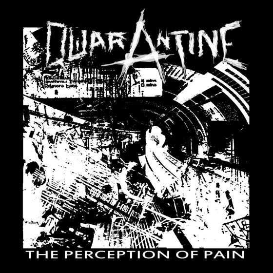 Quarantine 'The Perception Of Pain'
