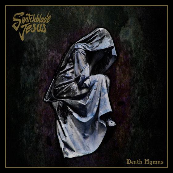 Switchblade Jesus 'Death Hymns'