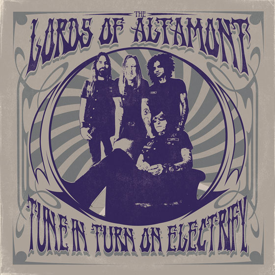 The Lords Of Altamont 'Tune In, Turn On, Electrify!'
