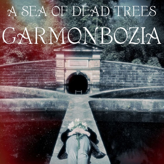 A Sea Of Dead Trees 'Garmonbozia'