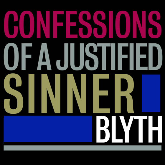Blyth 'Confessions Of A Justified Sinner'