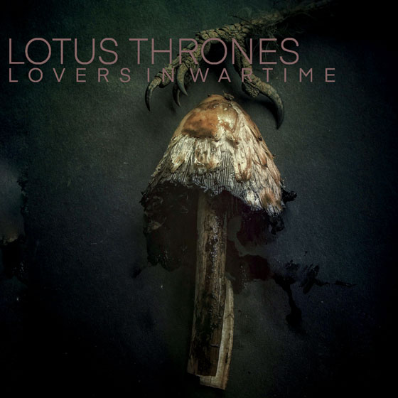 Lotus Thrones 'Lovers In Wartime'