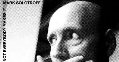 Mark Solotroff 'Not Everybody Makes It'