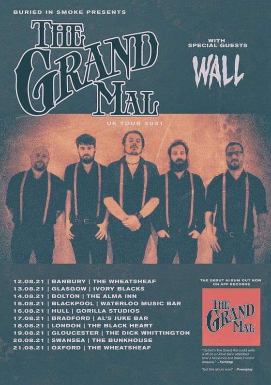 The Grand Mal / Wall - UK Tour Aug 2021