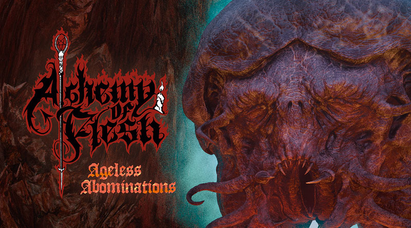 Review: Alchemy Of Flesh 'Ageless Abominations'