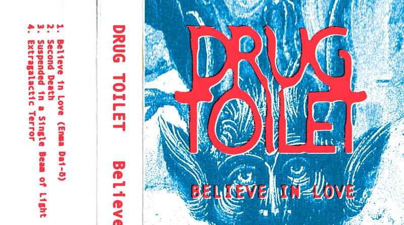 Drug Toilet 'Believe In Love' EP