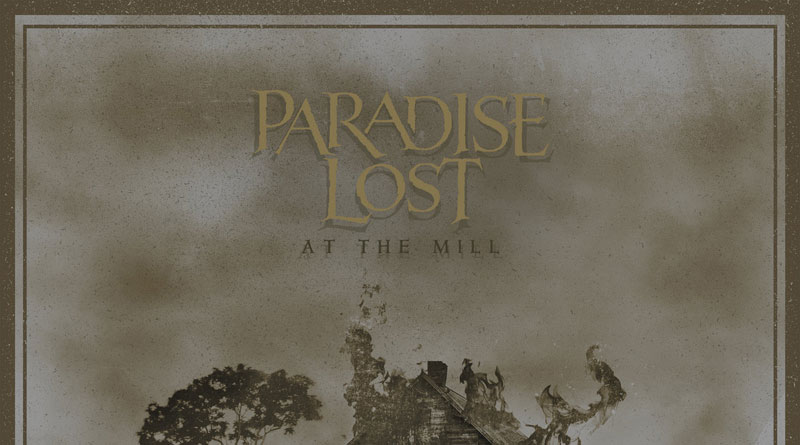 Paradise Lost 'At The Mill'