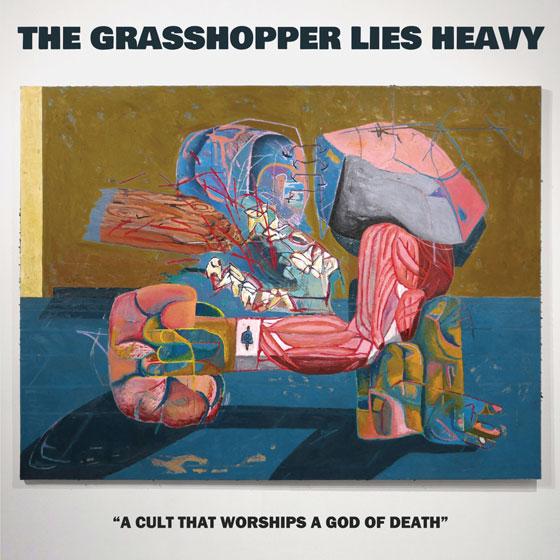 The Grasshopper Lies Heavy 'A Cult That Worships A God Of Death'
