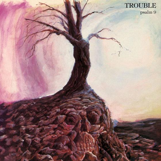 Trouble 'Psalm 9'