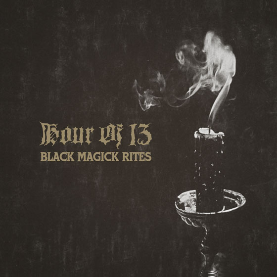 Hour Of 13 'Black Magick Rites'