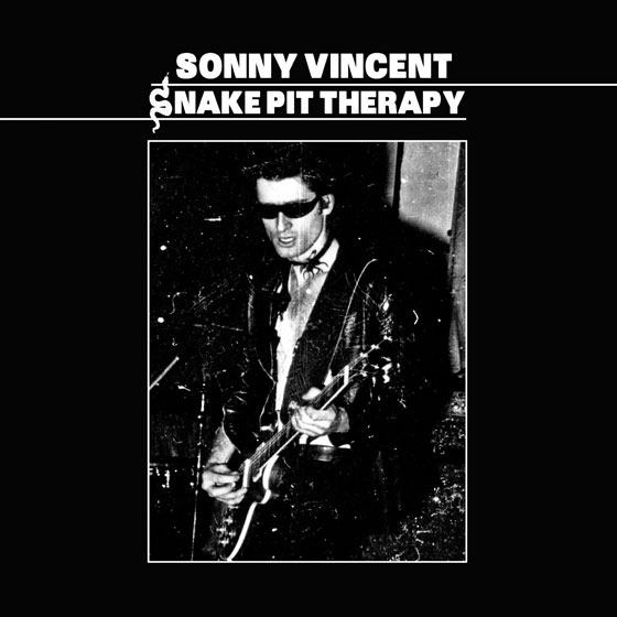Sonny Vincent 'Snake Pit Therapy'
