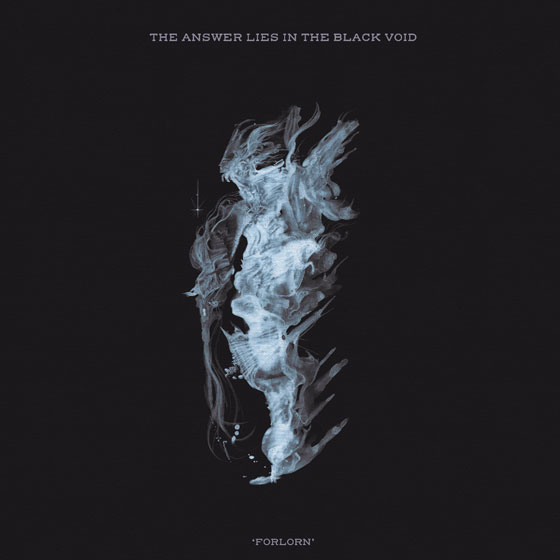 The Answer Lies In The Black Void 'Forlorn'