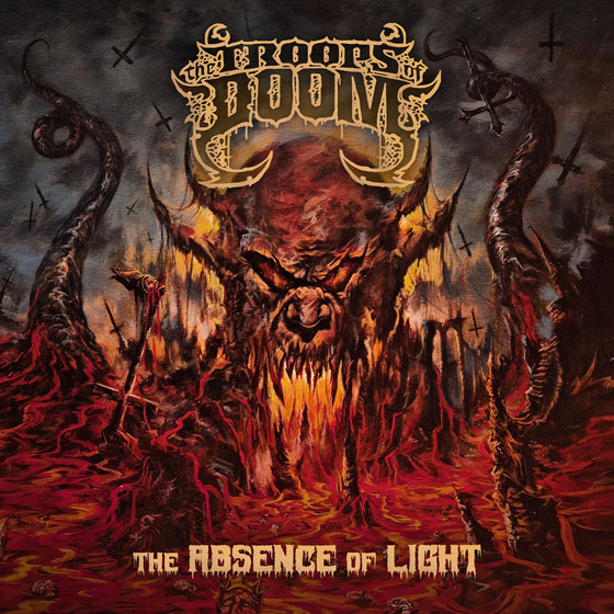 The Troops Of Doom 'The Absence Of Light'