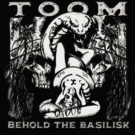 Toom 'Behold The Basilisk'